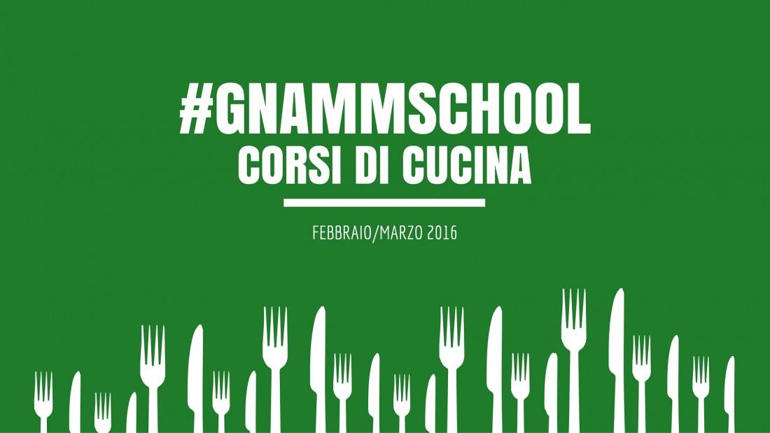 #GnammSchool Corsi di cucina febbraio marzo 2016